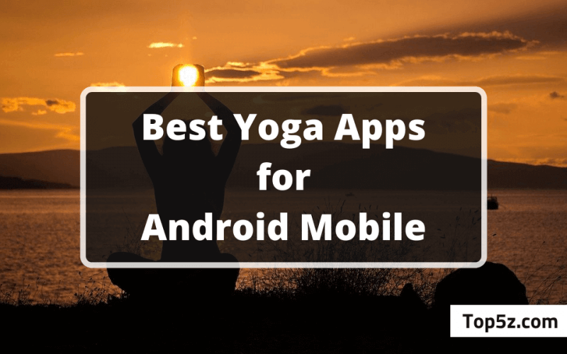Best Yoga Apps for Android