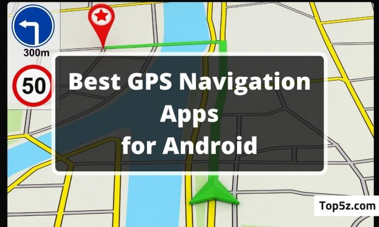 Best GPS Navigation Apps for Android