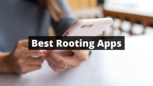 Best Rooting Apps