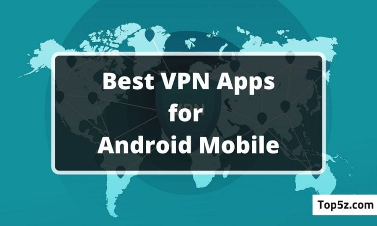 Best VPN Apps for Android Mobile