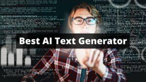 Best AI Text Generator