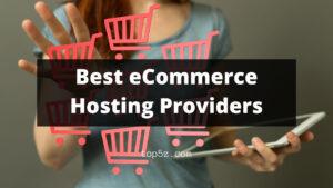 Best eCommerce Hosting Providers