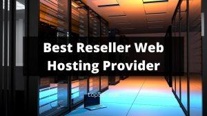Best Reseller Web Hosting Services